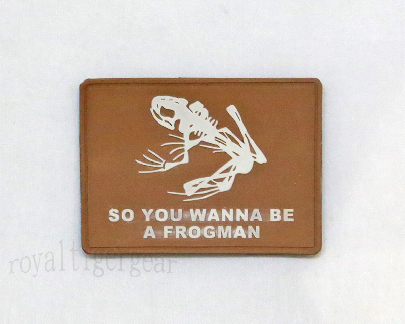 US Navy Seal - So you Wanna Be a Frogman - PVC Patch - Brown
