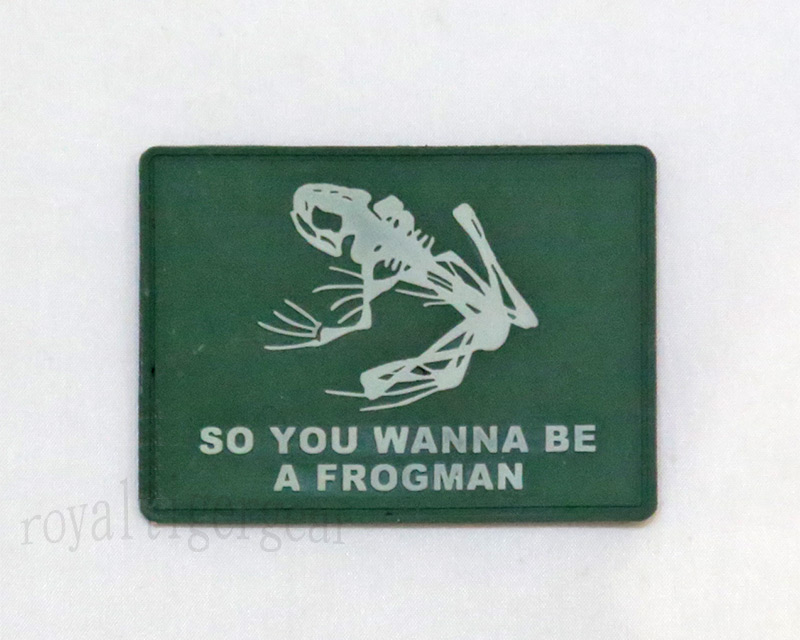 US Navy Seal - So you Wanna Be a Frogman - PVC Patch - Green